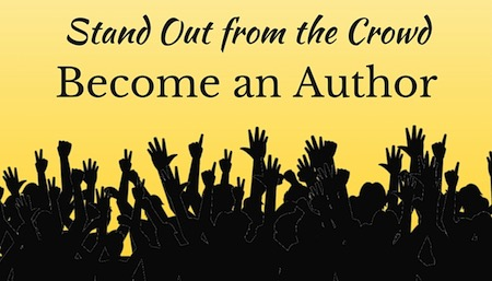 Stand Out from the Crowd: Become an Author